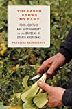 The earth knows my name : food, culture, and sustainability in the gardens of ethnic Americans / Patricia Klindienst