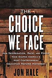The Choice We Face: How Segregation, Race,…