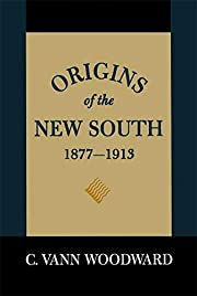 Origins of the New South, 1877-1913, (A…