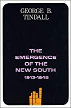 The Emergence of the New South, 1913-1945 by…