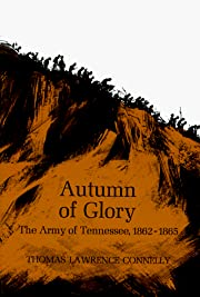 Autumn of Glory: The Army of Tennesse,…
