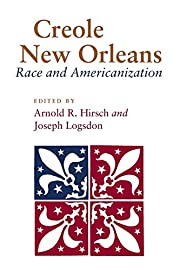 Creole New Orleans: Race and Americanization…