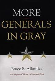 More Generals in Gray af Bruce S. Allardice