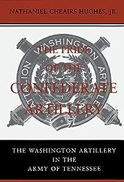 The Pride of the Confederate Artillery: The…