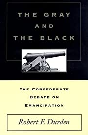 The Gray and the Black: The Confederate…