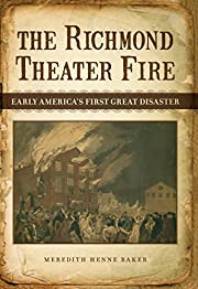 The Richmond Theater Fire: Early America's…
