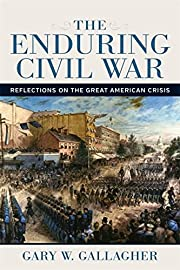 The Enduring Civil War: Reflections on the…