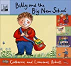 Billy and the Big New School by Laurence…