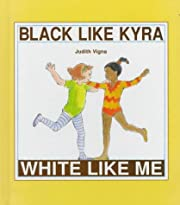 Black Like Kyra, White Like Me de Judith…