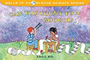 Can You Count to a Googol? (Wells of…