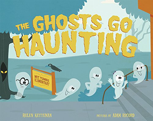 The Ghosts go Haunting by Helen Ketteman