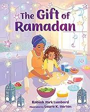 The Gift of Ramadan por Rabiah York Lumbard
