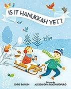 Is It Hanukkah Yet? by Chris Barash