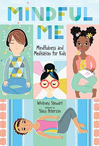 Mindful Me: Mindfulness and Meditation for Kids by Whitney Stuart