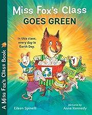 Miss Fox's Class Goes Green af Eileen…