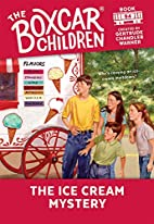 The Ice Cream Mystery (The Boxcar Children…