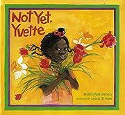 Not Yet, Yvette av Helen Ketteman