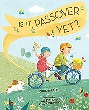 Is It Passover Yet? av Chris Barash