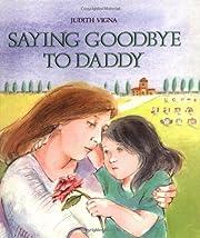 Saying Goodbye to Daddy av Judith Vigna