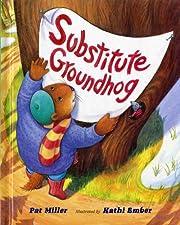 Substitute Groundhog de Pat Miller