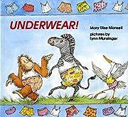 Underwear! por Mary Elise Monsell