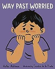 Way Past Worried (Great Big Feelings) by…