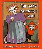 The Way Mothers Are by Miriam Schlein