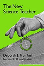 The New Science Teacher: Cultivating Good…