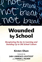 Wounded by School: Recapturing the Joy in…