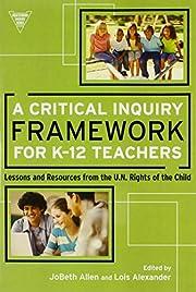 A Critical Inquiry Framework for K-12…