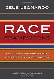 Race Frameworks: A Multidimensional Theory…