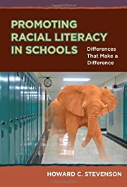 Promoting Racial Literacy in Schools:…