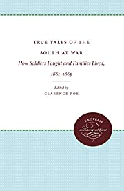 True Tales of the South at War: How Soldiers…