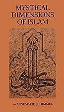 Mystical Dimensions of Islam by Annemarie…