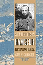 Stephen Dodson Ramseur: Lee's Gallant…