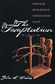 The Temptation: Edgar Tolson and the Genesis…