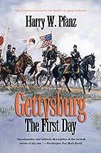 Gettysburg--The First Day by Harry W. Pfanz