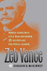 Zeb Vance: North Carolina's Civil War…