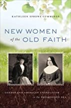 New Women of the Old Faith: Gender and…