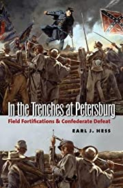 In the trenches at Petersburg : field…