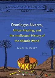 Domingos Álvares, African Healing, and the…