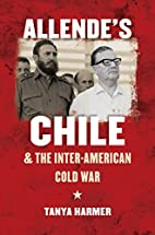 Allende's Chile and the Inter-American Cold…
