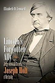 Lincoln's forgotten ally : Judge Advocate…