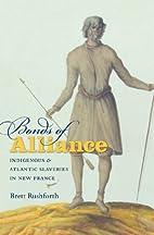 Bonds of Alliance: Indigenous and Atlantic…