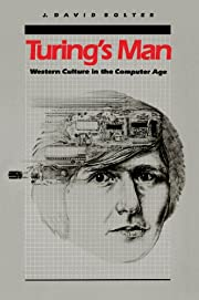 Turing's Man: Western Culture in the…