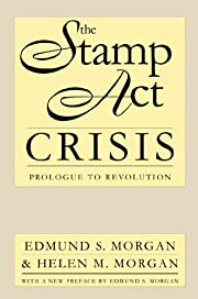 The Stamp Act crisis : prologue to…