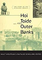 Hoi Toide on the Outer Banks: The Story of…