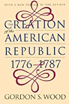 The Creation of the American Republic,…