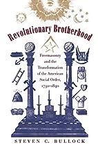 Revolutionary Brotherhood: Freemasonry and…