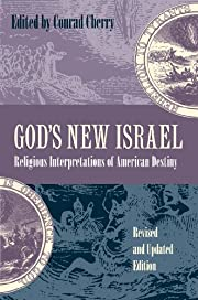 God's New Israel: Religious Interpretations…